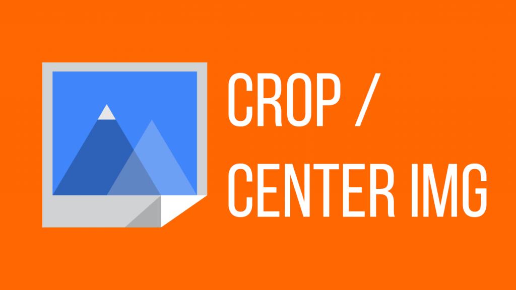 Dicas de CSS - Crop/Center img