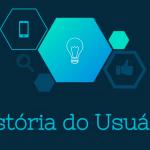 Histórias do Usuário