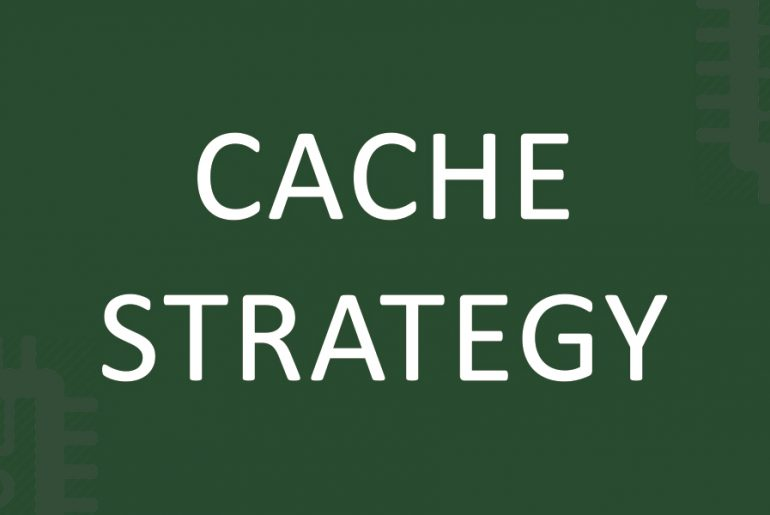 Cache strategy