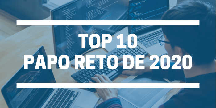 Retrospectiva: Top10 Papo Reto 2020