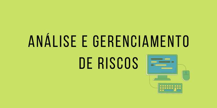 Análise e Gerenciamento de Riscos | Carlos Eduardo | Papo Reto | T7E22