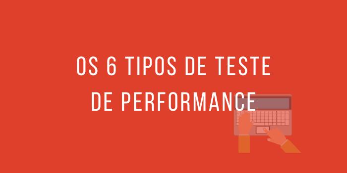 tipos de Teste de Performance